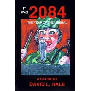 2084: The Year of the Liberal - David L. Hale cover