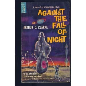 Against the Fall of Night - Arthur C. Clarke cover