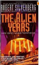 The Alien Years  - Robert Silverberg cover
