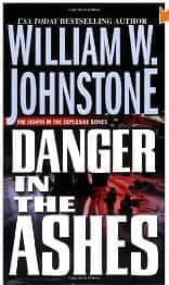 Danger in the Ashes - William W. Johnstone cover