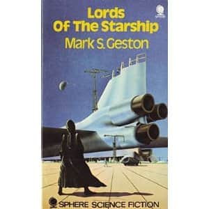 Lords of the Starship - Mark S. Geston cover