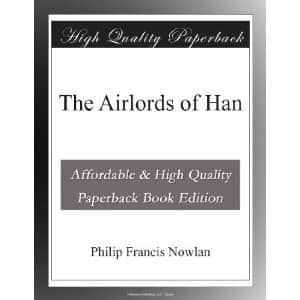 The Airlords of Han  - Philip Francis Nowlan cover