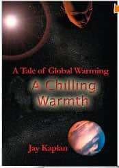 A Chilling Warmth: A Tale of Global Warming  - Jay Kaplan cover