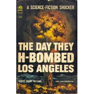 The Day They H-Bombed Los Angeles  - Robert Moore Williams cover