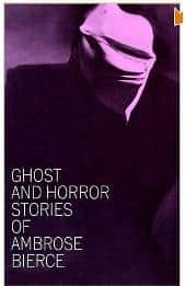 Ghost and Horror Stories of Ambrose Bierce - Ambrose Bierce cover