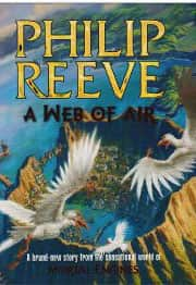 A Web of Air - Philip Reeve cover