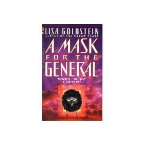 The Mask for the General  - Lisa Goldstein cover
