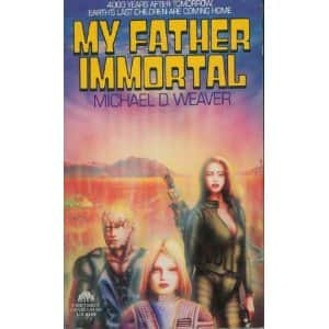 My Father Immortal - Michael D. Weaver cover