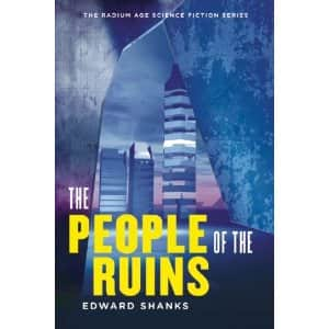 The People of the Ruins  - Edward Shanks cover