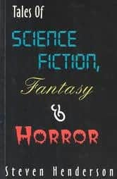Tales of Science Fiction  Fantasy and Horror - Steven Henderson cover