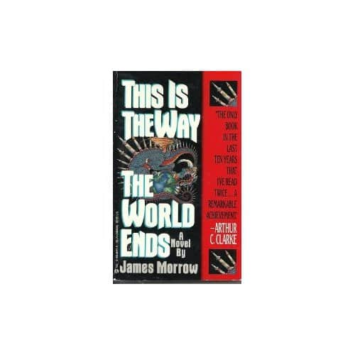 This is the Way the World Ends - James Morrow cover