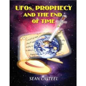 UFOs  Prophecy and the End of Time - Sean Casteel cover