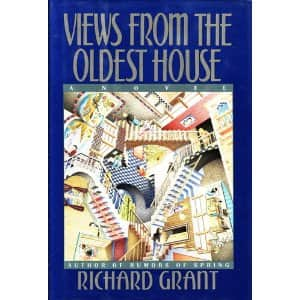 Views From the Oldest House - Richard Grant cover