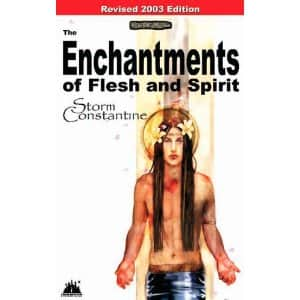 The Enchantments of Flesh and Spirit  - Storm Constantine cover
